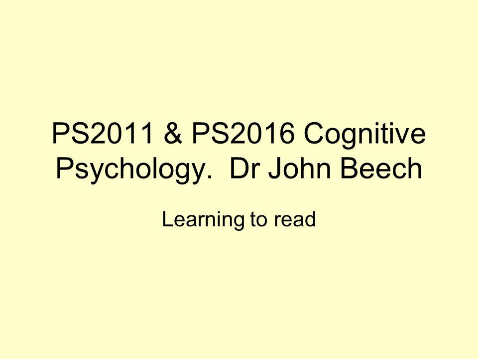 PS2011 & PS2016 Cognitive Psychology. Dr John Beech