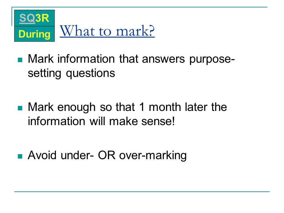 What to mark Mark information that answers purpose-setting questions