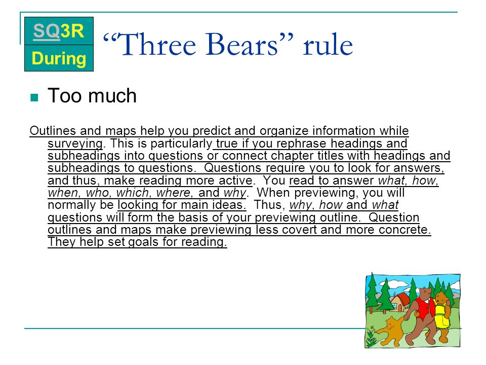 Three Bears rule Too much SQ3R During