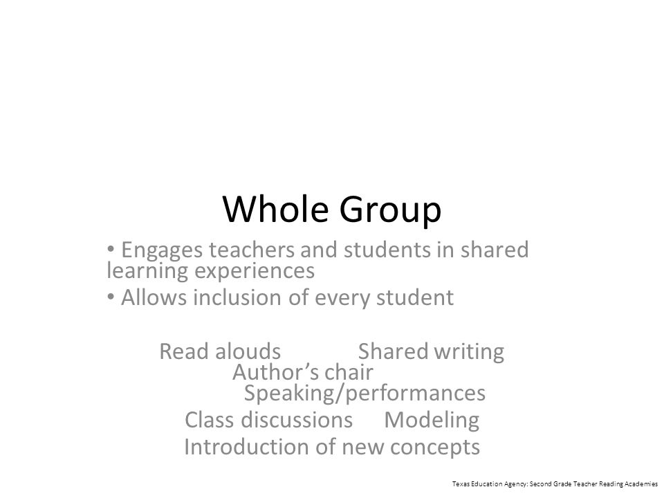 Whole Group Engages teachers and students in shared learning experiences. Allows inclusion of every student.