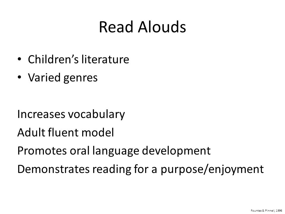 Read Alouds Children's literature Varied genres Increases vocabulary
