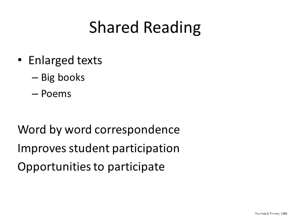 Shared Reading Enlarged texts Word by word correspondence