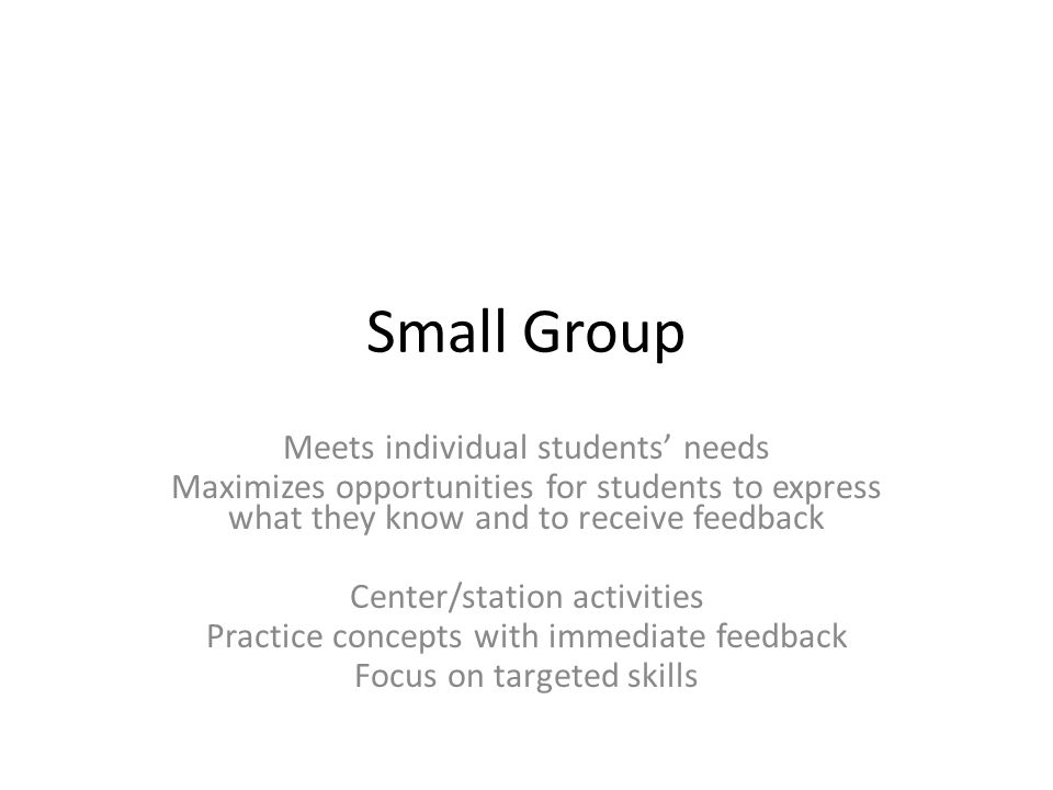 Small Group Meets individual students' needs