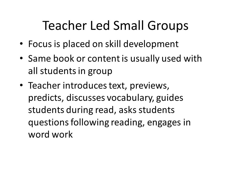 Teacher Led Small Groups