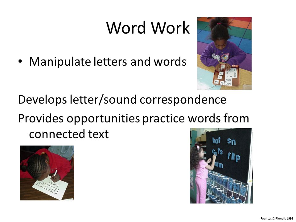 Word Work Manipulate letters and words