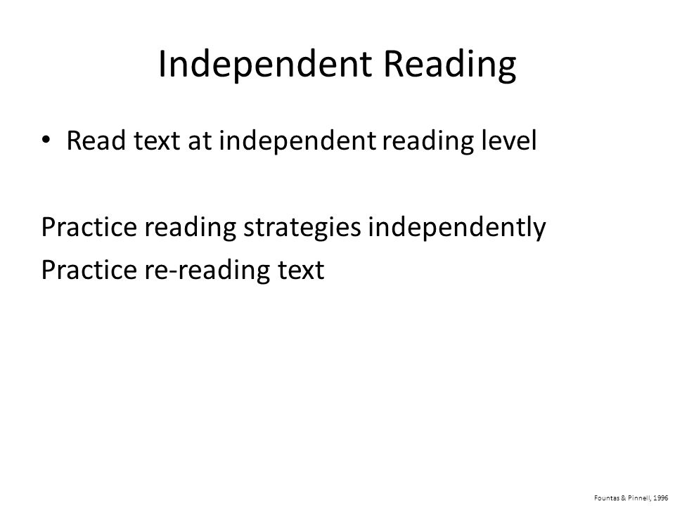 Independent Reading Read text at independent reading level