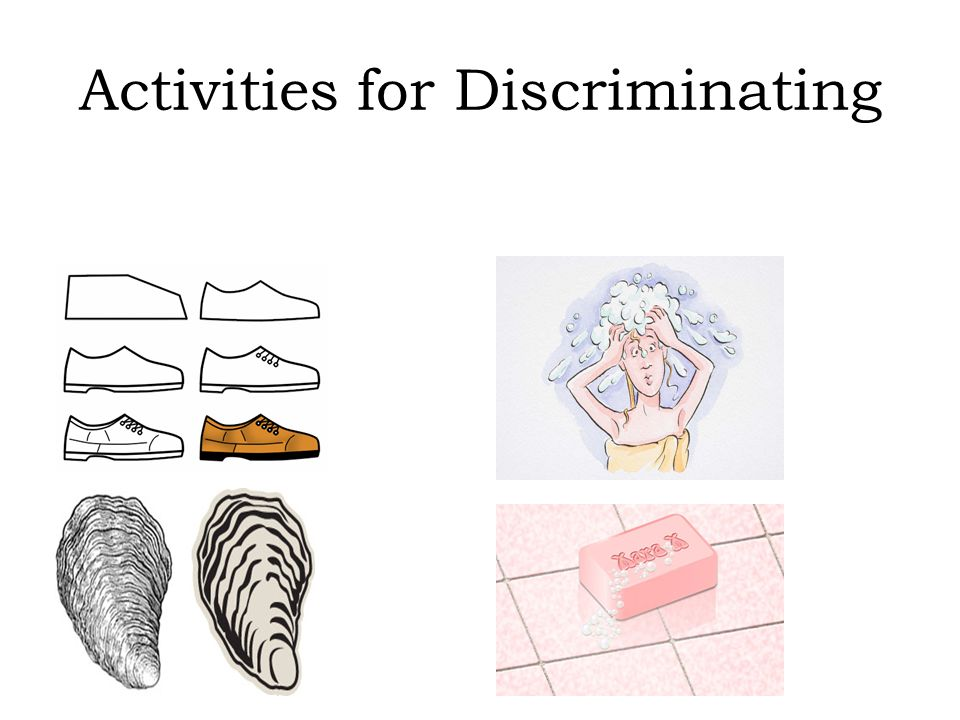 Activities for Discriminating