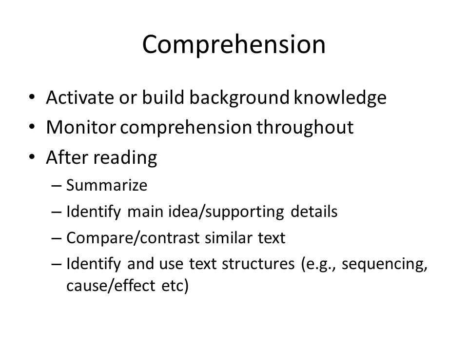 Comprehension Activate or build background knowledge