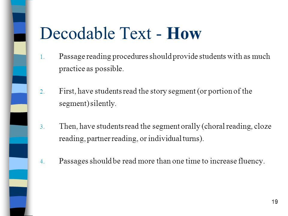 Decodable Text - How Passage reading procedures should provide students with as much practice as possible.