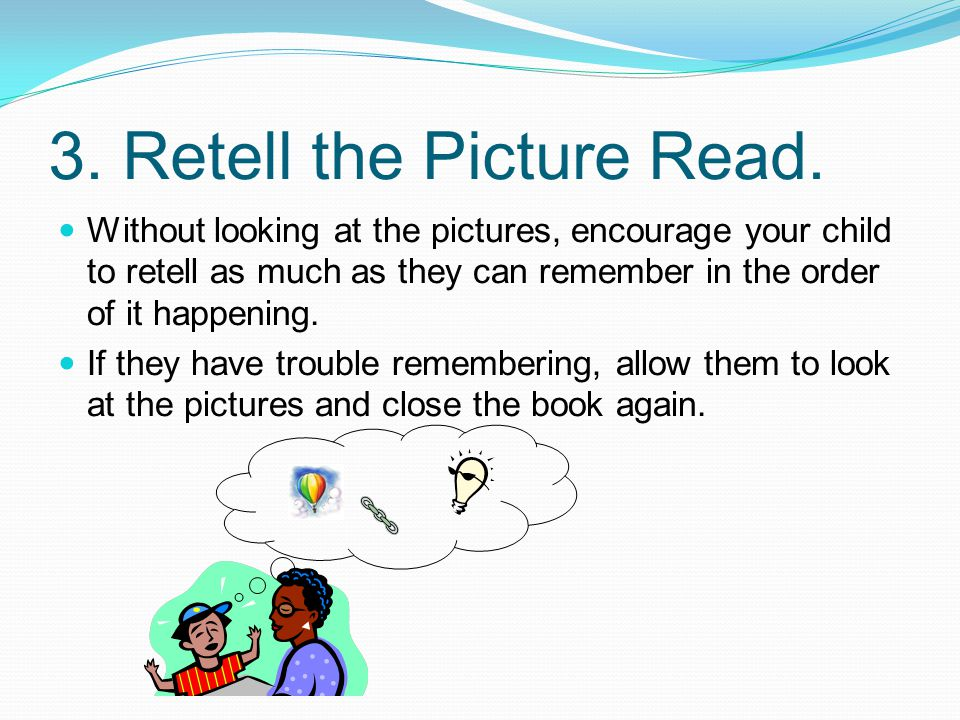 3. Retell the Picture Read.