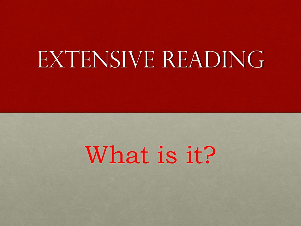 Extensive Reading What is it