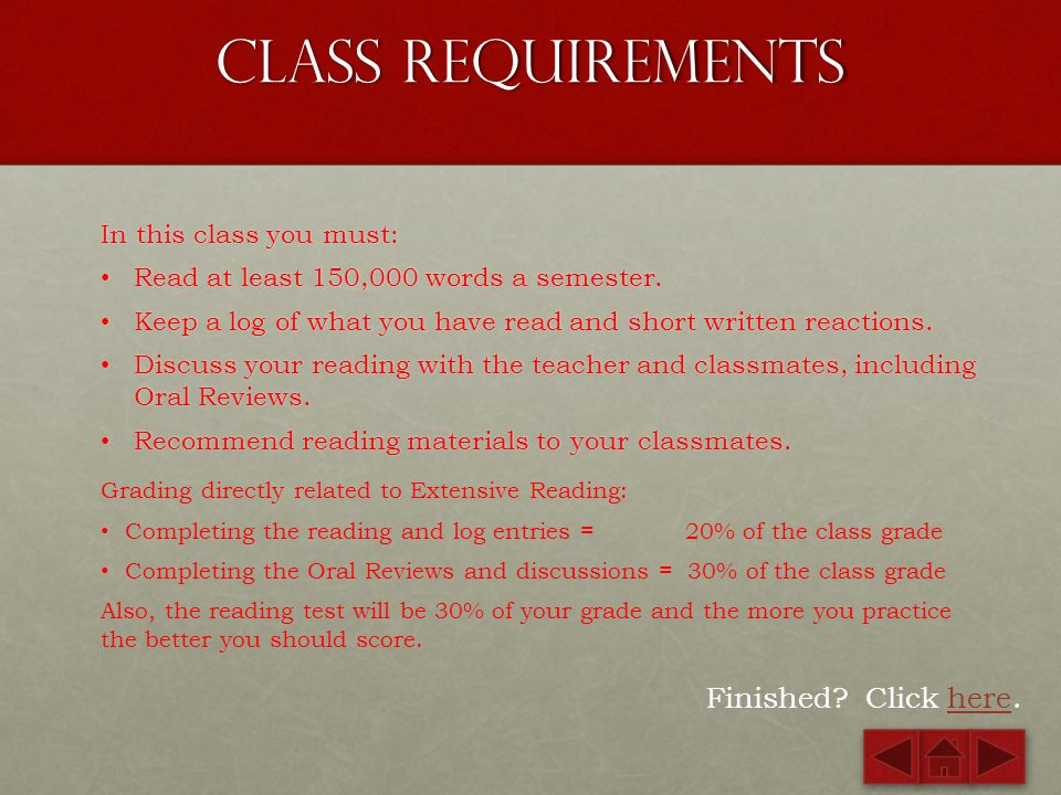 Class Requirements Finished Click here. In this class you must: