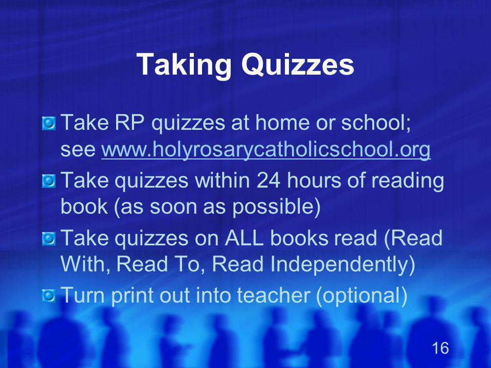 Taking Quizzes Take RP quizzes at home or school; see