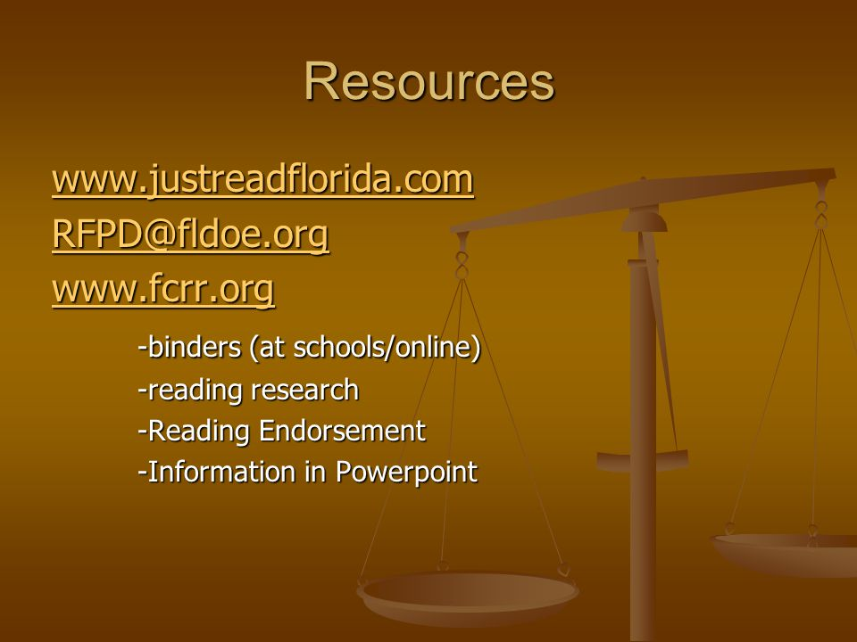 Resources www.justreadflorida.com RFPD@fldoe.org www.fcrr.org