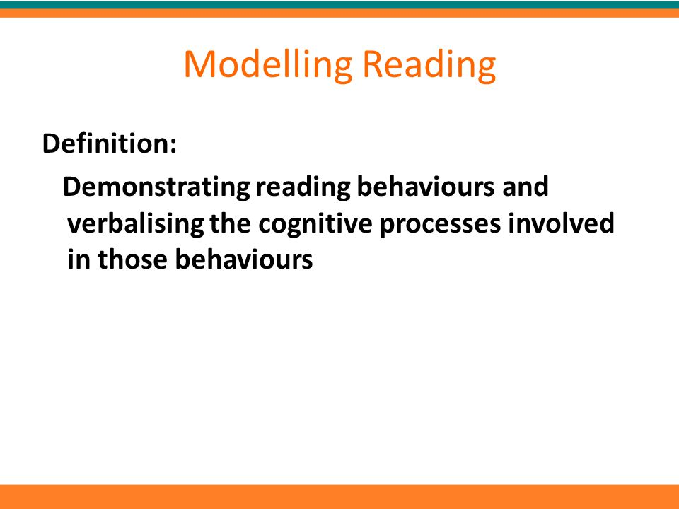 Modelling Reading Definition: Demonstrating reading behaviours and verbalising the cognitive processes involved in those behaviours