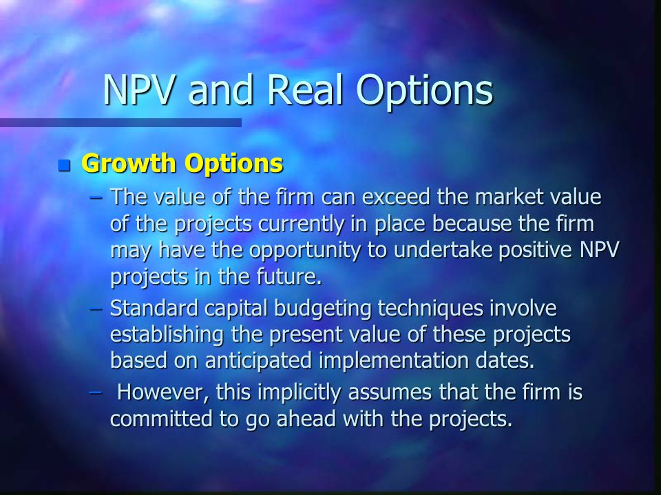 NPV and Real Options Growth Options