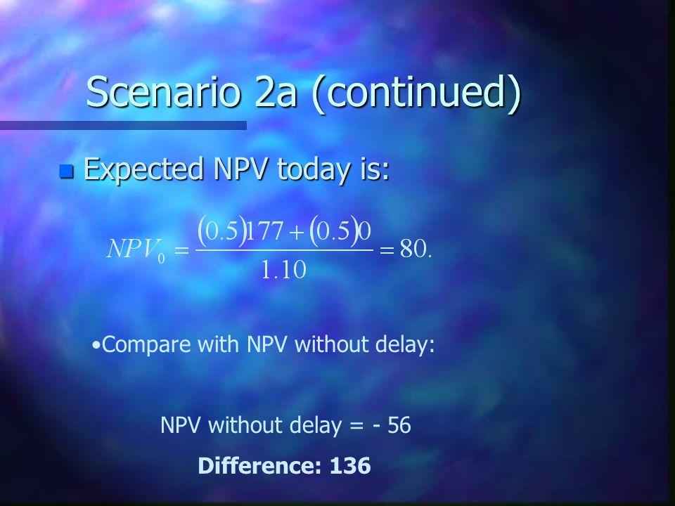 Scenario 2a (continued)