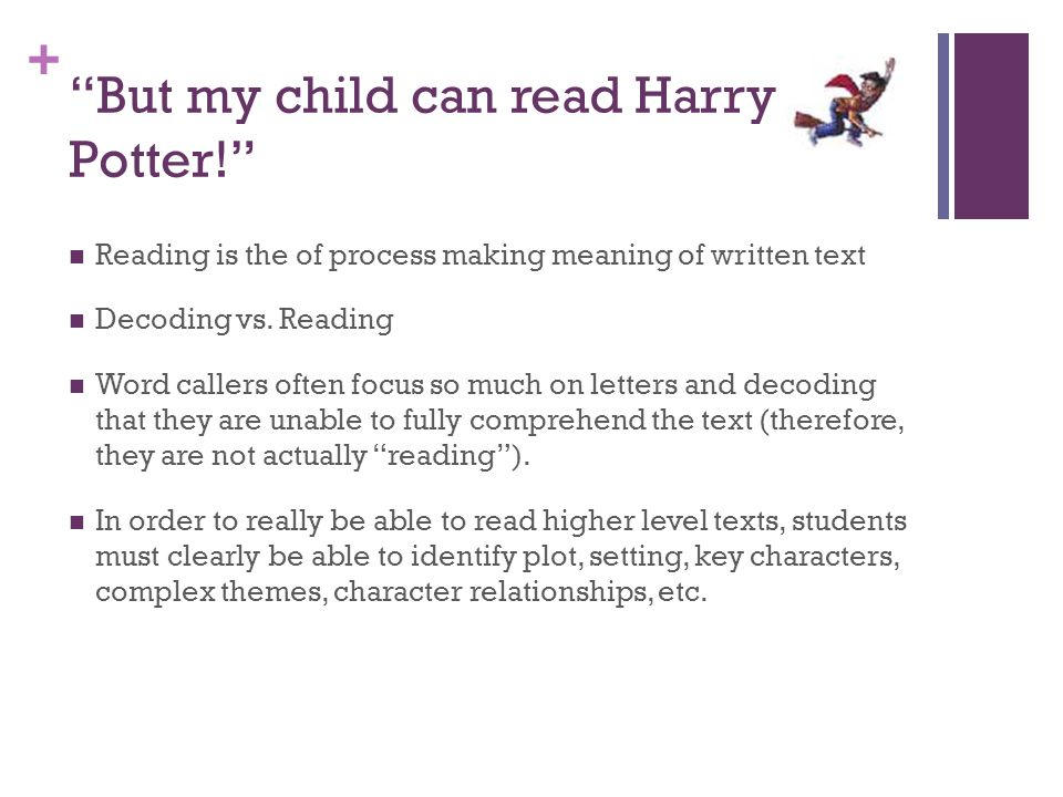 But my child can read Harry Potter!