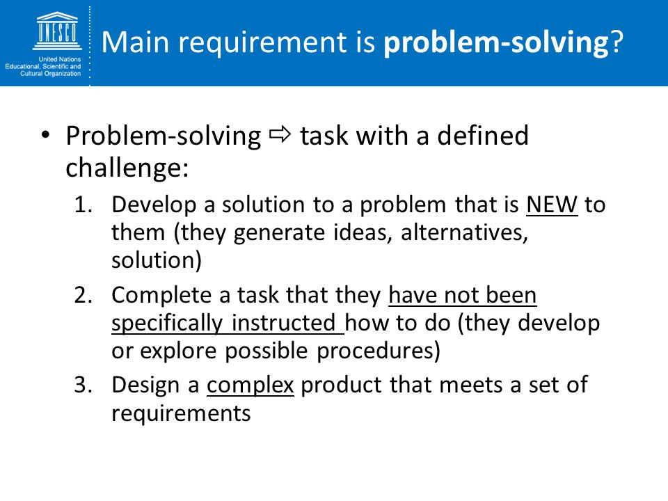 Main requirement is problem-solving