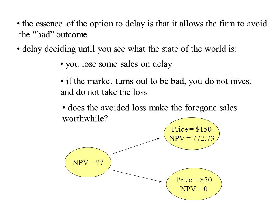 the essence of the option to delay is that it allows the firm to avoid