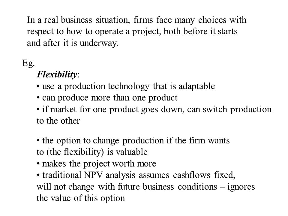 In a real business situation, firms face many choices with