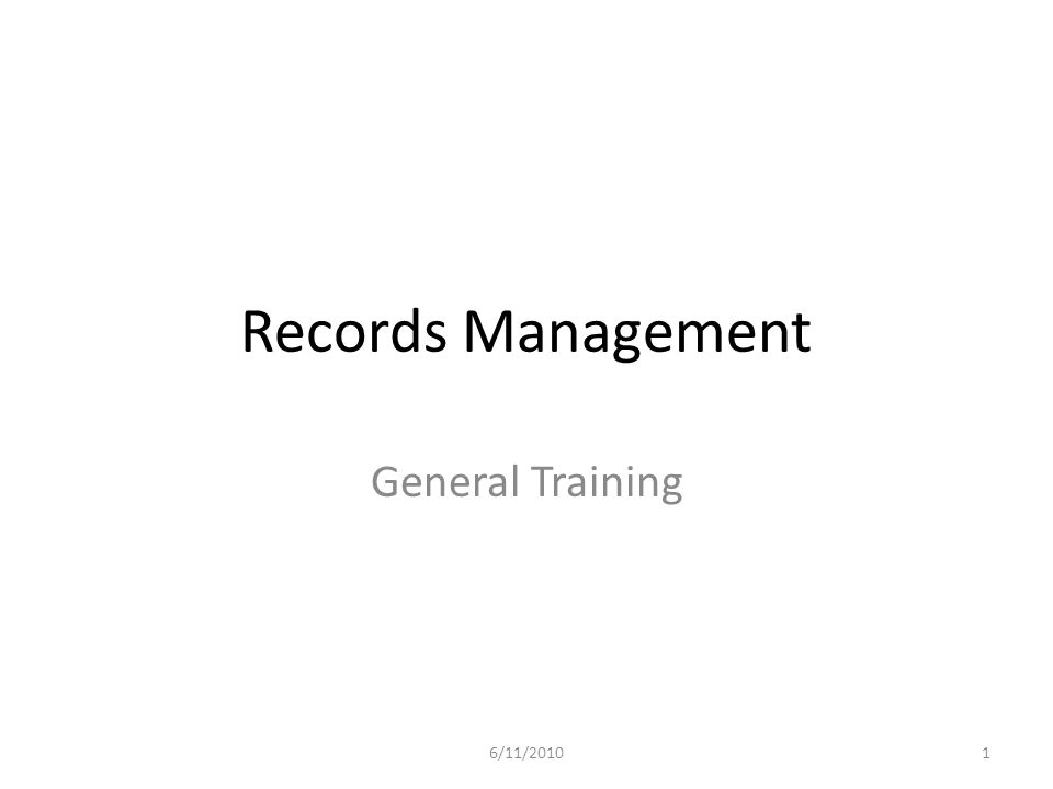 Records Management General Training 6/11/2010
