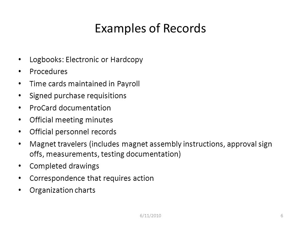 Examples of Records Logbooks: Electronic or Hardcopy Procedures