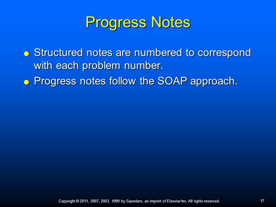 Progress Notes Structured notes are numbered to correspond with each problem number. Progress notes follow the SOAP approach.