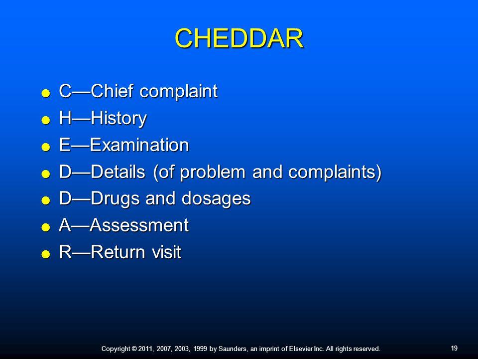 CHEDDAR C—Chief complaint H—History E—Examination