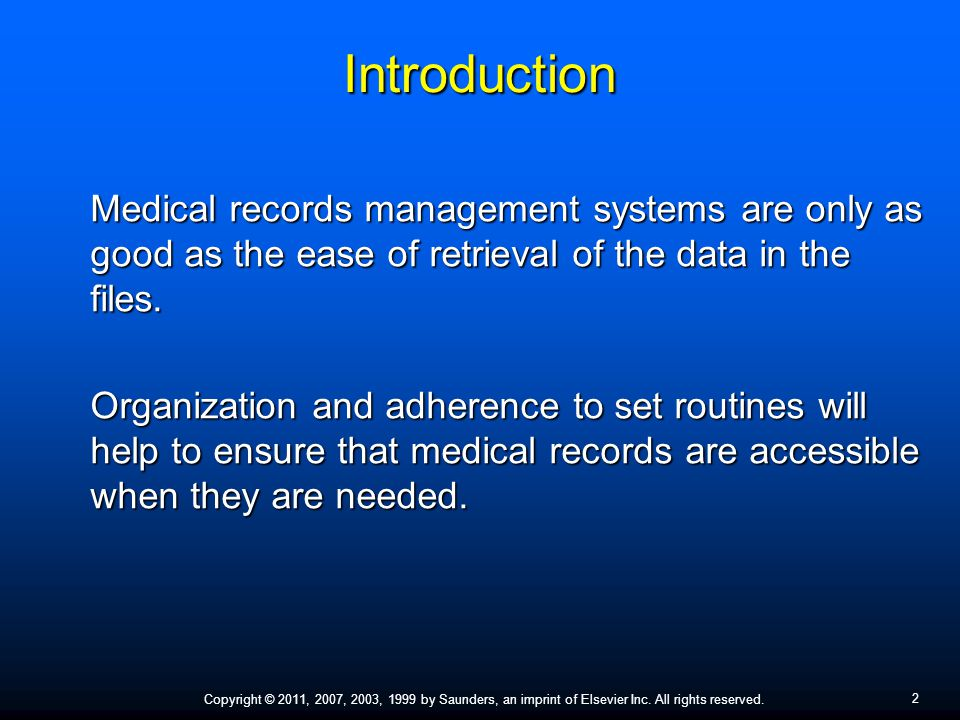 Introduction Medical records management systems are only as good as the ease of retrieval of the data in the files.