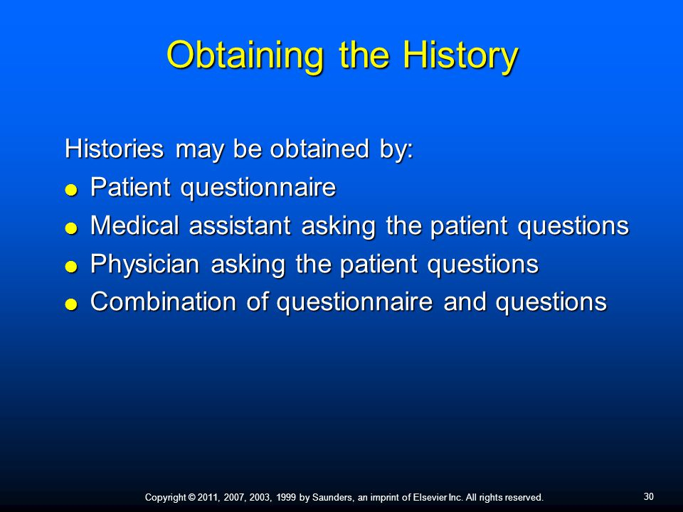 Obtaining the History Histories may be obtained by:
