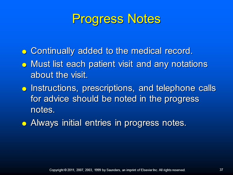 Progress Notes Continually added to the medical record.