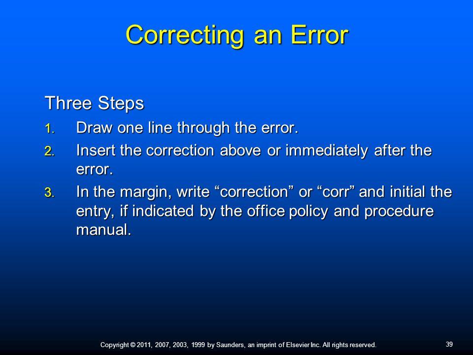 Correcting an Error Three Steps Draw one line through the error.