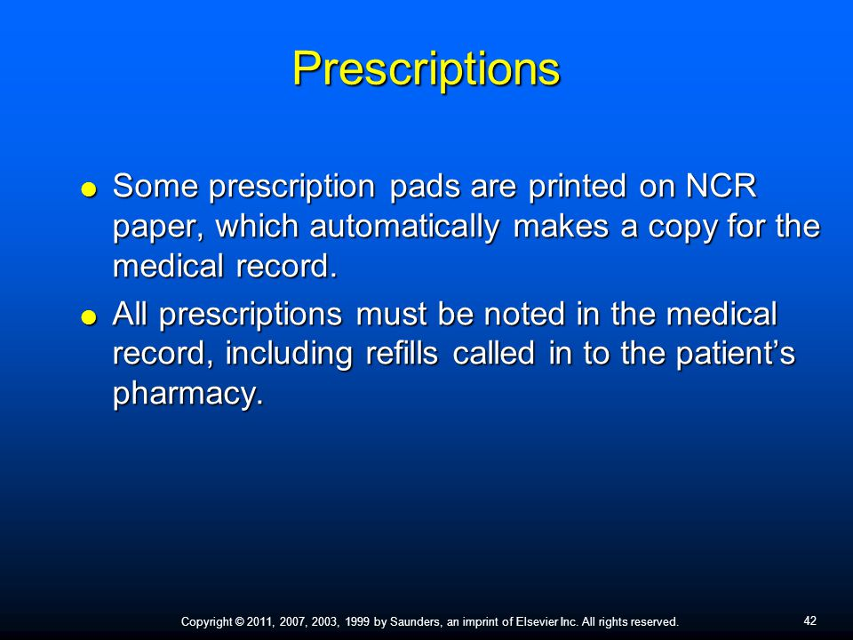 Prescriptions Some prescription pads are printed on NCR paper, which automatically makes a copy for the medical record.