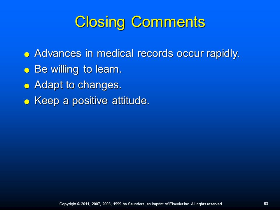 Closing Comments Advances in medical records occur rapidly.