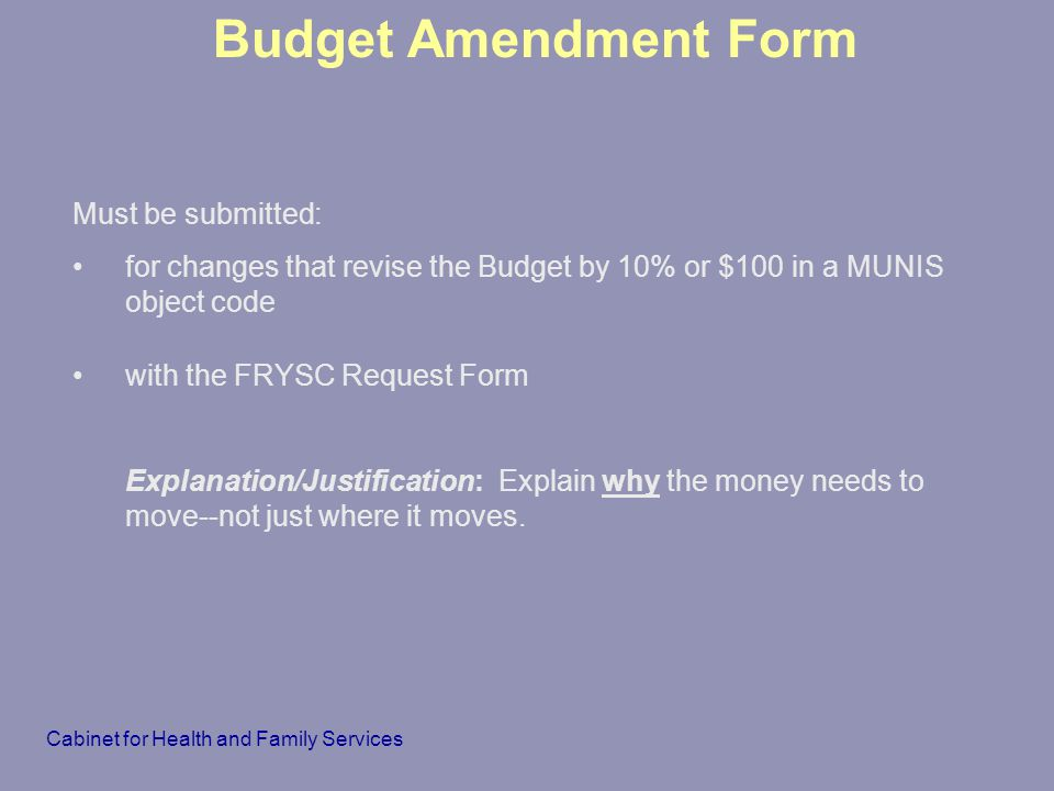 Budget Amendment Form Must be submitted: