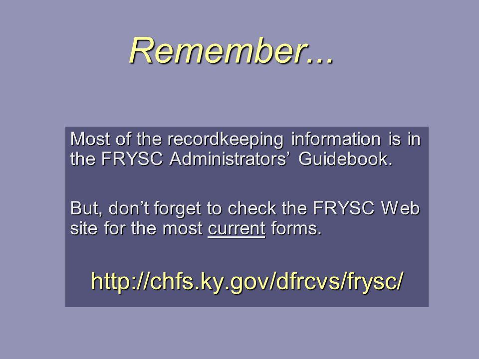 Remember... http://chfs.ky.gov/dfrcvs/frysc/