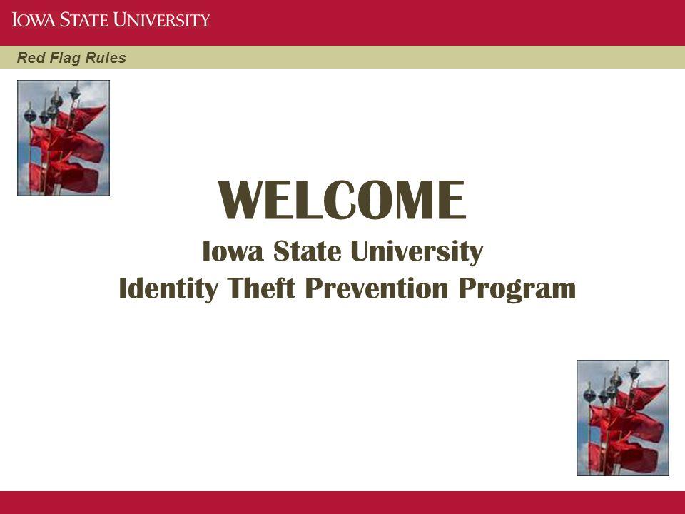 WELCOME Iowa State University Identity Theft Prevention Program