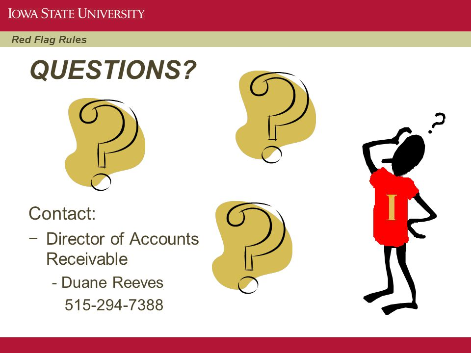 QUESTIONS Contact: Director of Accounts Receivable - Duane Reeves