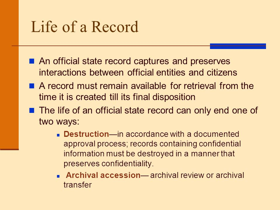 Life of a Record An official state record captures and preserves interactions between official entities and citizens.