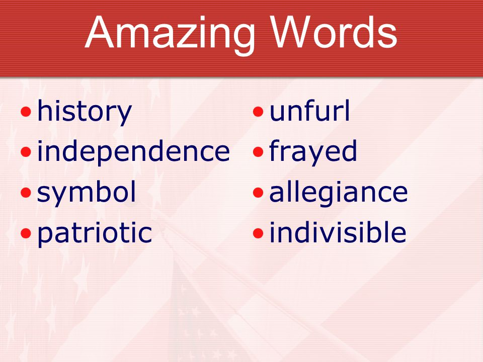 Amazing Words history independence symbol patriotic unfurl frayed