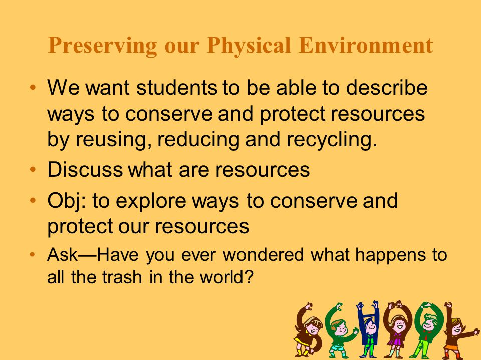 Preserving our Physical Environment