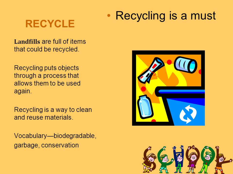 Recycling is a must RECYCLE