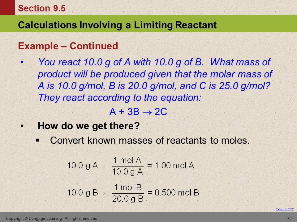 Convert known masses of reactants to moles.