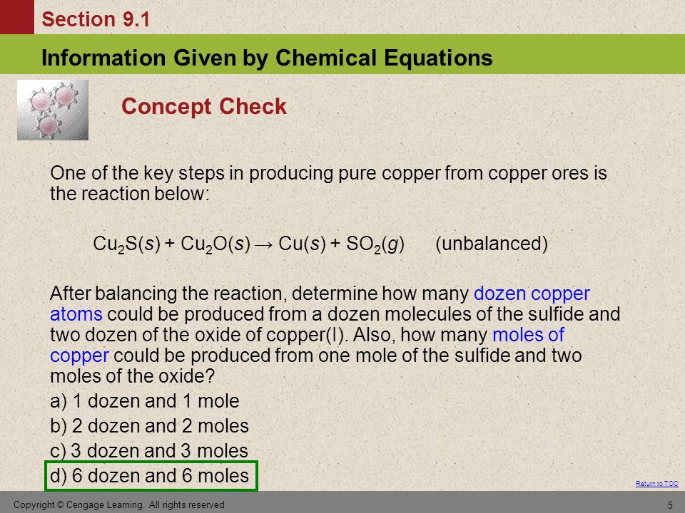 Concept Check One of the key steps in producing pure copper from copper ores is the reaction below: