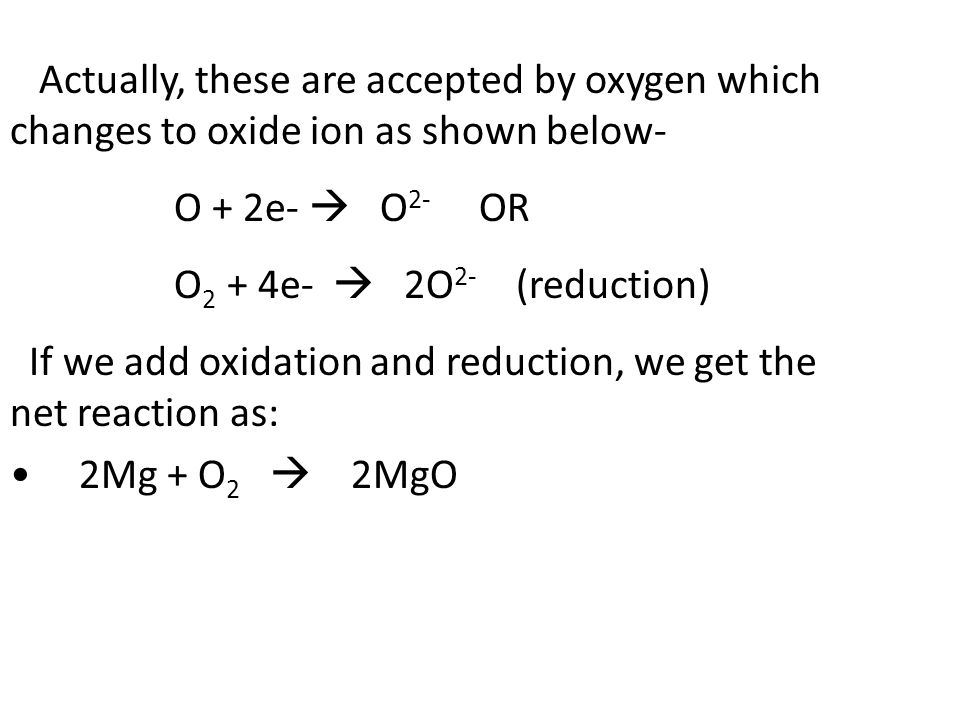 Actually, these are accepted by oxygen which changes to oxide ion as shown below-