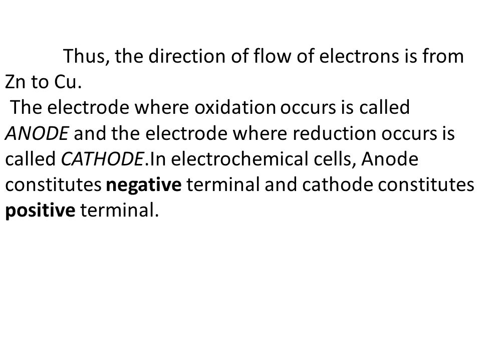 Thus, the direction of flow of electrons is from Zn to Cu.