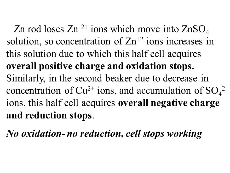 No oxidation- no reduction, cell stops working