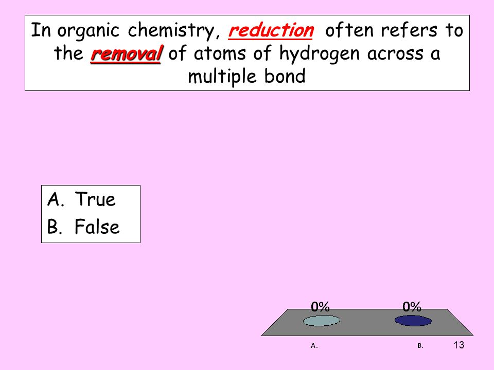 In organic chemistry, reduction often refers to the removal of atoms of hydrogen across a multiple bond