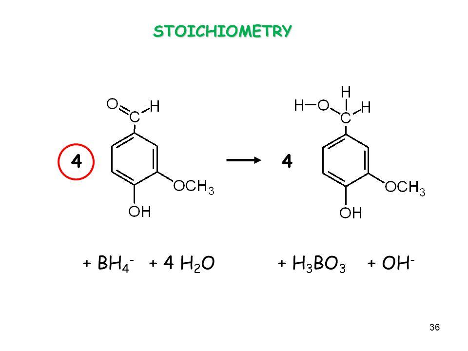 4 4 + BH4- + 4 H2O + H3BO3 + OH- STOICHIOMETRY